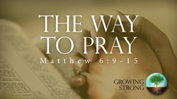 The Way to Pray, Part 1