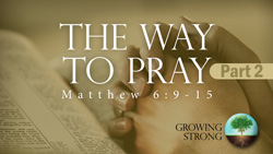 The Way to Pray, Part 2