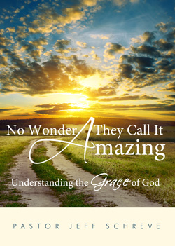 No Wonder They Call It Amazing: Understanding the Grace of God - Series