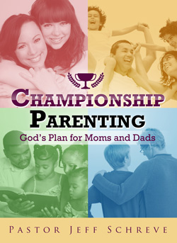 Championship Parenting: God's Plan for Moms and Dads - Series