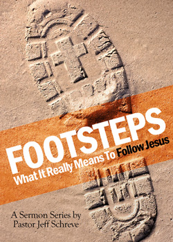 Footsteps:  What It Really Means to Follow Jesus - SERIES