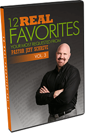 12 Real Favorites: The Most Requested Messages from Pastor Jeff Schreve  - Vol. 3
