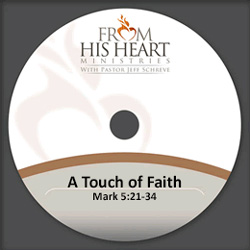 A Touch of Faith - Mark 5:21-34