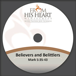 Believers and Belittlers - Mark 5:35-43