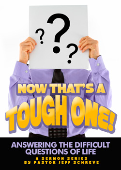Now That's a Tough One: Answering the Difficult Questions of Life - Series