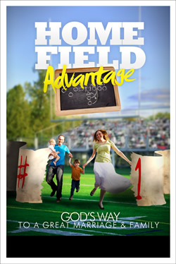 Home Field Advantage: God's Way to a Great Marriage and Family - Series