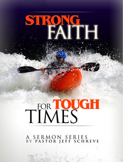 Strong Faith for Tough Times - Series