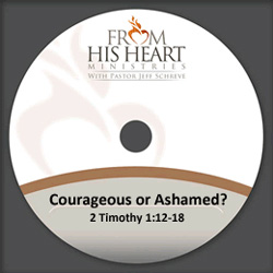 Courageous or Ashamed?