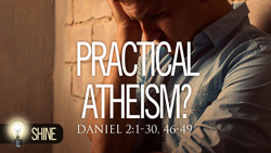 Practical Atheism?