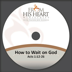 How to Wait on God