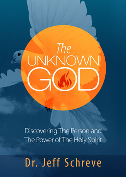 The Unknown God: Discovering the Person and Power of the Holy Spirit - SERIES