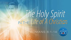The Holy Spirit in the Life of a Christian