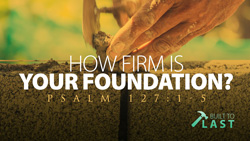 How Firm is Your Foundation?