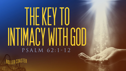 The Key to Intimacy with God