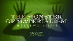 The Monster of Materialism
