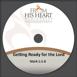 Getting Ready for the Lord - Mark 1:1-8