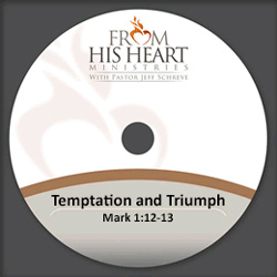 Temptation and Triumph - Mark 1:12-13