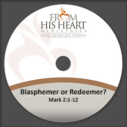Blasphemer or Redeemer? - Mark 2:1-12