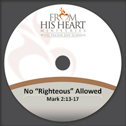 "No ""Righteous"" Allowed - Mark 2:13-17"