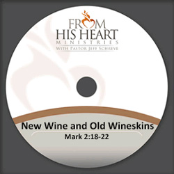 New Wine and Old Wineskins - Mark 2:18-22