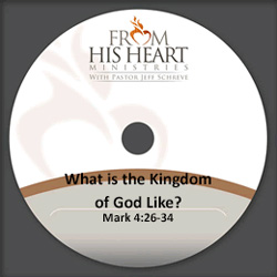 What is the Kingdom of God Like? - Mark 4:26-34