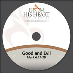Good and Evil - Mark 6:14-29