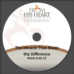 The Miracle That Made the Difference - Mark 6:45-52