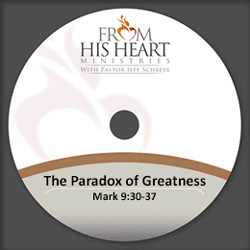 The Paradox of Greatness - Mark 9:30-37