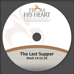 The Last Supper - Mark 14:12-26