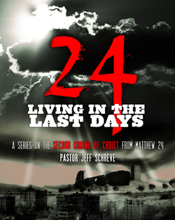 24: Living in the Last Days: The Second Coming of Christ - Series
