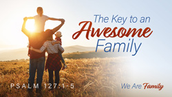 The Key to An Awesome Family