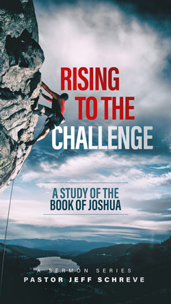 Rising to the Challenge: A Study of the Book of Joshua - Series
