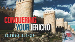 Conquering Your Jericho