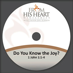 Do You Know the Joy? - 1 John 1:1-4