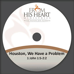 Houston, We Have a Problem - 1 John 1:5-2:2