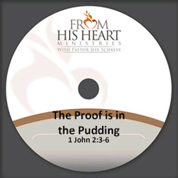 The Proof is in the Pudding - 1 John 2:3-6