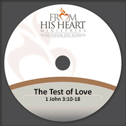 The Test of Love - 1 John 3:10-18