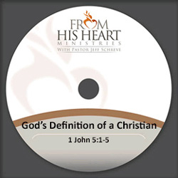 God's Definition of a Christian - 1 John 5:1-5