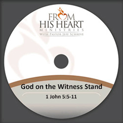 God on the Witness Stand - 1 John 5:5-11