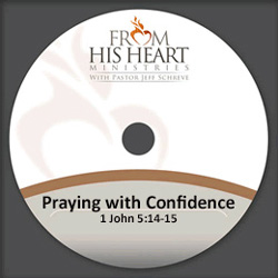 Praying with Confidence - 1 John 5:14-15