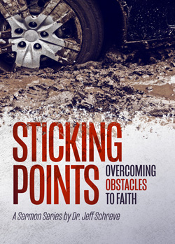 Sticking Points: Overcoming Obstacles to Faith - Series