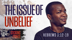 The Issue of Unbelief