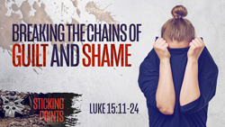 Breaking the Chains of Guilt and Shame