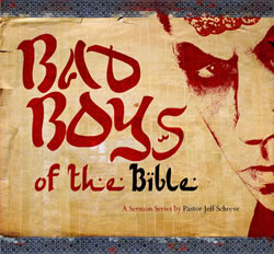 Bad Boys of the Bible - Series