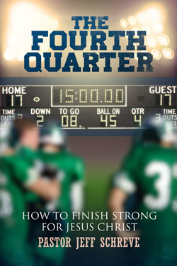 Fourth Quarter: How to Finish Strong for Jesus Christ - Series