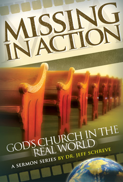 Missing in Action: God's Church in the Real World - Series