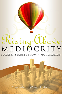 Rising Above Mediocrity: Success Secrets of King Solomon - Series