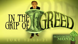 In the Grip of Greed