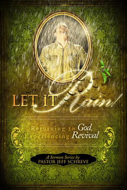 Let It Rain: Returning to God - Experiencing Revival - Series