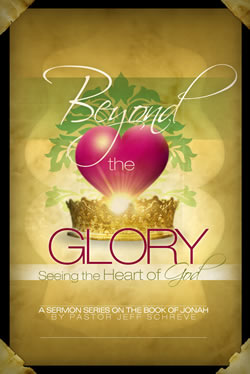 Beyond the Glory: Seeing the Heart of God - Series